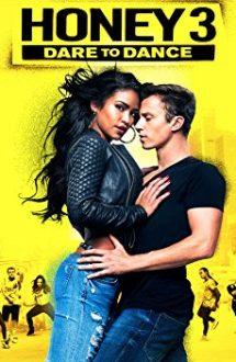 Honey 3: Dare to Dance – Honey 3: Îndrăzneşte să visezi (2016)