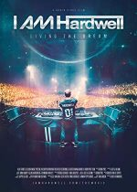 I Am Hardwell: Living the Dream (2015)