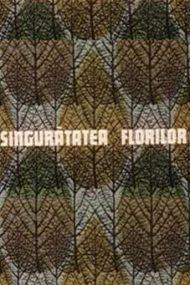 Singurătatea florilor (1976)