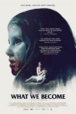 What We Become (2015)