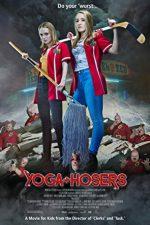Yoga Hosers – Pasionaţi de yoga (2016)