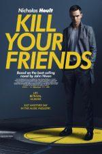 Kill Your Friends – Ucide-ţi prietenii (2015)