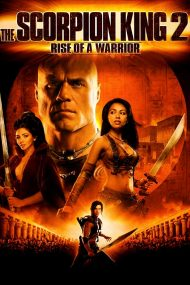 The Scorpion King: Rise of a Warrior – Regele Scorpion: Războinicul (2008)