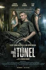 At the End of the Tunnel – La capătul tunelului (2016)