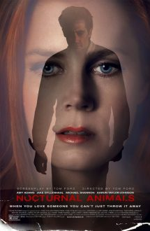 Nocturnal Animals – Animale de noapte (2016)