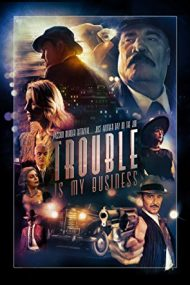 Trouble Is My Business (2018)