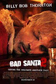 Bad Santa 2 – Moșul cel rău 2 (2016)