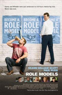 Role Models – Prieteni model (2008)