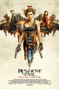 Resident Evil: The Final Chapter – Resident Evil: Capitolul final (2016)
