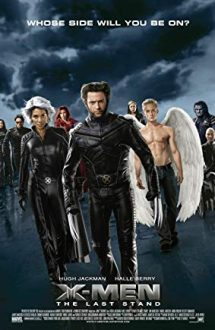 X-Men: The Last Stand – X-Men: Ultima înfruntare (2006)