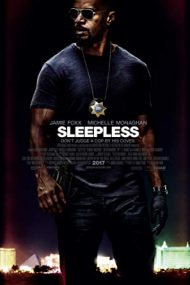 Sleepless – Noapte albă (2017)