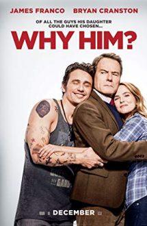 Why Him? – De ce el? (2016)