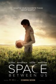 The Space Between Us – Spațiul dintre noi (2017)