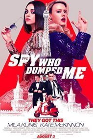 The Spy Who Dumped Me – Spionul care mi-a dat papucii (2018)