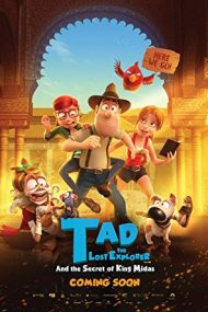 Tad the Lost Explorer and the Secret of King Midas – Tad și secretul regelui Midas (2017)