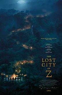 The Lost City of Z – Orașul pierdut Z (2016)