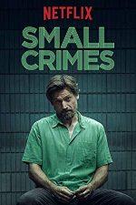 Small Crimes (2017)