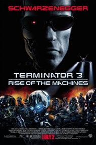 Terminator 3: Rise of the Machines – Terminatorul 3: Supremația roboților (2003)
