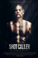 Shot Caller – Executantul (2017)