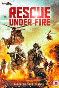 Rescue Under Fire – Salvare periculoasă (2017)