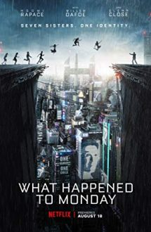 What Happened to Monday – Șapte surori (2017)