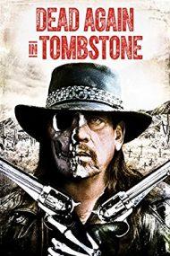 Dead Again in Tombstone – Răzbunare în orașul morții 2 (2017)