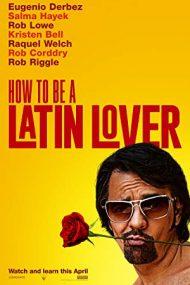 How to Be a Latin Lover – Cum să fii amantu' la femei (2017)