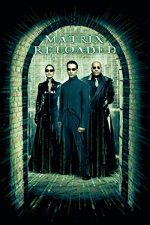 The Matrix Reloaded –  Matrix: Reîncărcat (2003)