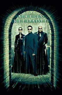 The Matrix Reloaded – Matrix reîncărcat (2003)