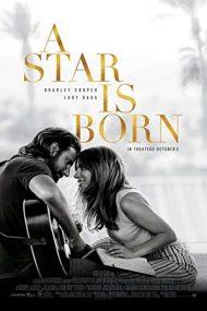 A Star Is Born – S-a născut o stea (2018)