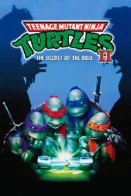 Teenage Mutant Ninja Turtles II: The Secret of the Ooze – Țestoasele Ninja 2 (1991)
