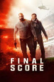 Final Score – Meciul vieţii (2018)
