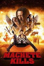 Machete Kills – Machete: Ucigaș meseriaș (2013)