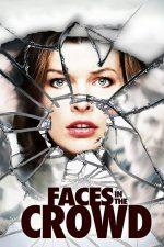 Faces in the Crowd – Fețe în mulțime (2011)