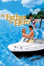 My Father the Hero – Tatăl meu e un erou (1994)