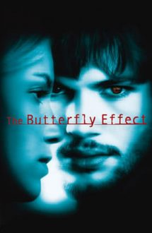 The Butterfly Effect – Zbor de fluture (2004)