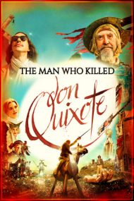 The Man Who Killed Don Quixote – Omul care l-a ucis pe Don Quijote (2018)