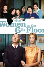 The Women on the 6th Floor – Doamnele de la etajul 6 (2010)