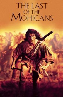 The Last of the Mohicans – Ultimul Mohican (1992)