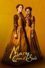 Mary Queen of Scots – Mary regina Scoției (2018)