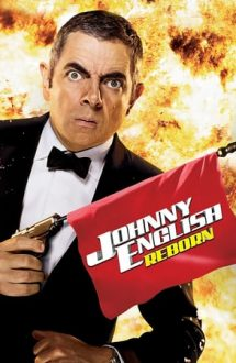 Johnny English Reborn – Johnny English… se întoarce! (2011)