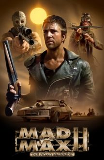 Mad Max 2: The Road Warrior – Mad Max 2: Războinicul Șoselelor (1981)