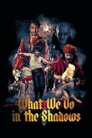 What We Do in the Shadows – Tribulațiile unor vampiri moderni (2014)