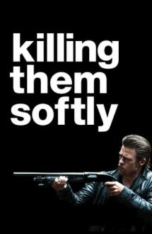 Killing Them Softly – Ucide-i cu tandrețe (2012)