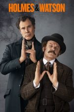 Holmes & Watson – Holmes și Watson (2018)