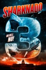 Sharknado 3: Oh Hell No! – Invazia rechinilor: Florida (2015)