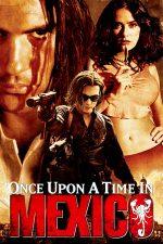 Once Upon a Time in Mexico – A fost odată în Mexic – Desperado 2 (2003)