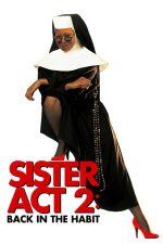 Sister Act 2: Back in the Habit – Sister Act 2: De la capăt (1993)
