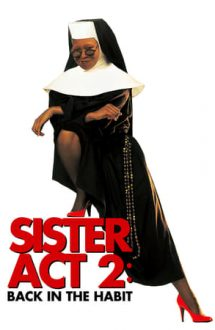Sister Act 2: Back in the Habit – Sister Act 2: De la capăt (1993)