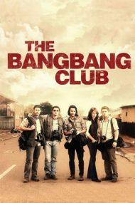 The Bang Bang Club – Clubul Bang Bang (2010)